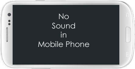 No Sound in Mobile Cell Phone